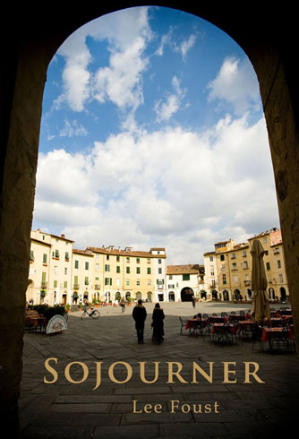 Sojourner by Lee Foust. Cover photos by Debra A. Zeller Photography